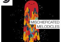 Samplephonics - Mischieficated Melodicles MULTIFORMAT