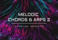 ADSR Sounds Melodic Chords & Arps 2 - Cthulhu Presets