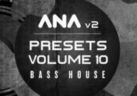 Sonic Academy ANA 2 Presets Vol 10 - Bass House