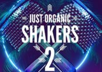 Just Organic Shakers 2 Sample Pack WAV