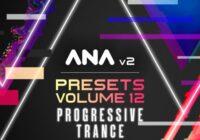 Sonic Academy ANA 2 Presets Volume 12 - Progressive Trance