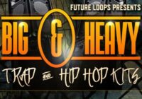 Big & Heavy - Trap & Hip Hop Kits WAV