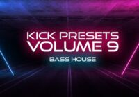 Sonic Academy KICK 2 Presets Vol. 9 - Bass House