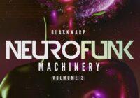 Blackwarp Neurofunk Machinery Vol.3 WAV FXP