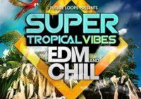 Super Tropical Vibes - EDM & Chill WAV MIDI