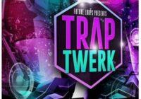 Future Loops Trap Twerk WAV MIDI