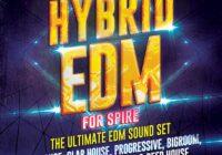 Hybrid EDM For Spire - The Ultimate EDM Soundset