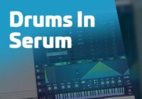 Drums In Serum TUTORIAL