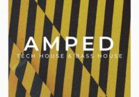 Amped- Tech House & Bass House Sample Pack WAV WAV