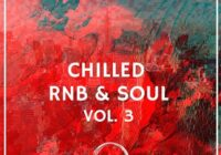 Chilled RnB & Soul Volume 3