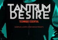 Tantrum Desire: Technique Essential WAV FXP