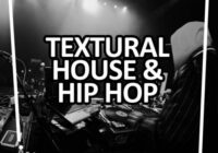 Textural House & Hip Hop