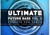 Ultimate Future Bass Vol.2 Presets For Serum