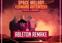 Top Music Arts Vize & Alan Walker - Space Melody (Edward Artemyev) Ft Leony Ableton Remake (Dance Template)