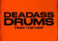 Deadass Drums: Hard Trap + Hip Hop WAV