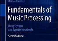 Fundamentals of Music Processing: Using Python & Jupyter Notebooks, 2nd Edition PDF