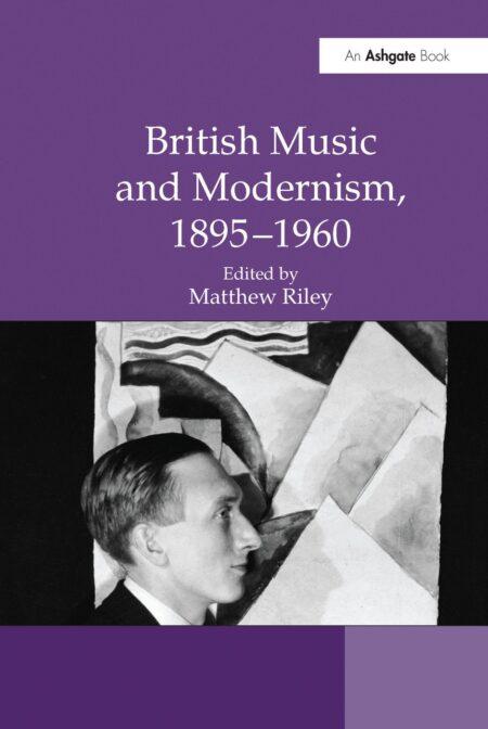 British Music & Modernism [1895-1960] PDF